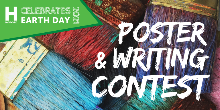 Photo of a stack of paintbrushes covered in different paints on the background in white graphic text:  Hayward Celebrates Earth Day 2021 Poster & Writing Contest