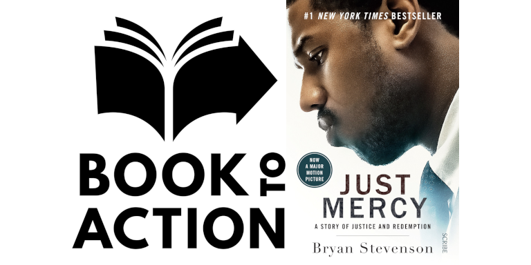 Book to Action Just Mercy by Bryan Stevenson