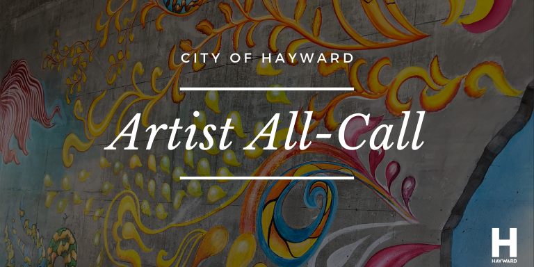 A colorful mural with the words City of Hayward Artist All-Call