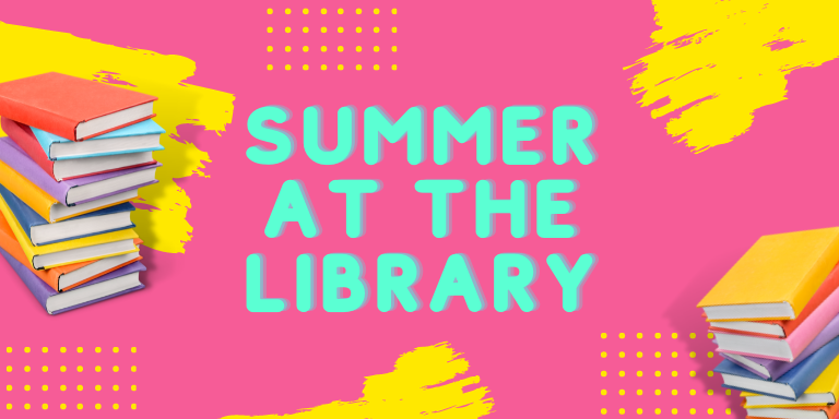 Colorful books stacked on a bright pink background with the text: Summer at the library